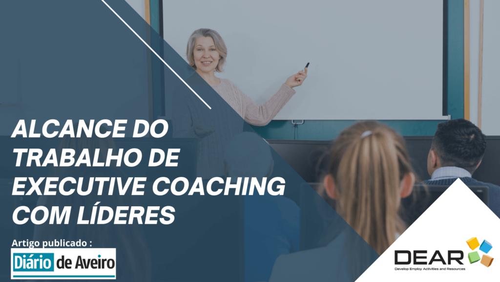 Alcance do trabalho de Executive Coaching com Líderes